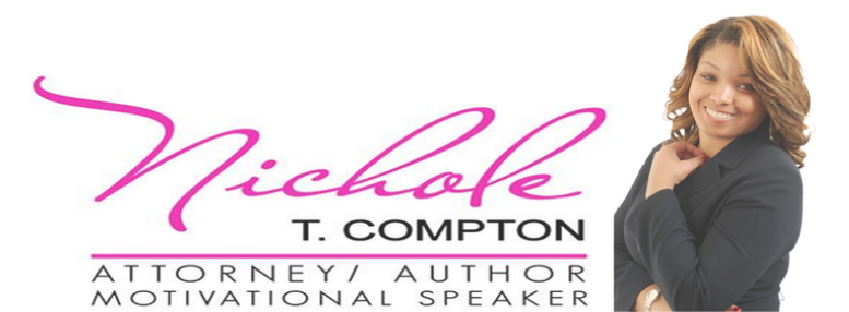 NICHOLE T. COMPTON Author | Attorney | TV show host | Nationally Recognized Speaker |